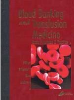 Blood Banking and Transfusion Medicine: Basic Principles & P