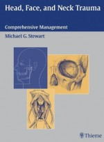 Head, Face, and Neck Trauma ; Comprehensive Management