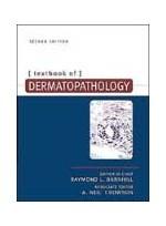 Textbook of Dermatopathology 2/e