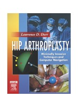 Hip Arthroplasty - Minimally Invasive Techniques and Computer Navigation Textbook with DVD-ROMS