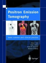 Positron Emission Tomography : Basic Science and Clinical Practice
