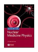 Essentials of Nuclear Medicine Physics,2/e