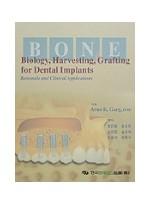 Implant를 위한 골 생물학, 채취, 그리고 이식 - Bone Biology, Harvesting, Grafting for Dental Implant