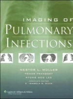 Imaging of Pulmonary Infections:A Fundamental & Clinical Text