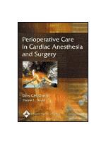 Perioperative Care In Cardiac Anesthesia & Surgery