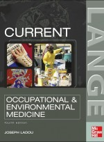 Current Occupational and Environmental Medicine, 4/e
