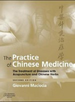 Practice of Chinese Medicine,The,2/e