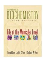 Fundamentals of Biochemistry:Life at the Molecular Level, 3/e