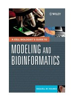 A Cell Biologist's Guide to Modeling & Bioinformatics