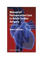 Manual of Perioperative Care in Adult Cardiac Surgery, 5/e