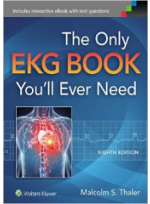 The Only EKG Book You ll Ever Need, 8/e