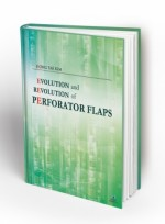 EVOLUTION and REVOLUTION of PERFORATOR FLAPS - 김정태 지음 -