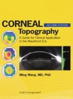 Corneal Topography: A Guide for Clinical Application in the Wavefront Era, Second Edition