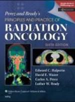 Perez & Brady's Principles & Practice of Radiation Oncology,6/e