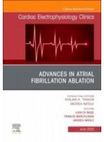 Advances in Atrial Fibrillation Ablation, An Issue of Cardiac Electrophysiology Clinics