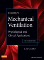 Pilbeam's Mechanical Ventilation,5/e: Physiological & Clinical Applications